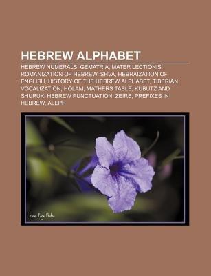 Hebrew Alphabet - Hebrew Numerals, Gematria, Mater Lectionis