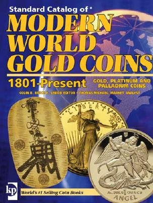"""Standard Catalog of"" Modern World Gold Coins 1801 to Present (Paperback): Colin R. Bruce, Thomas Michael"