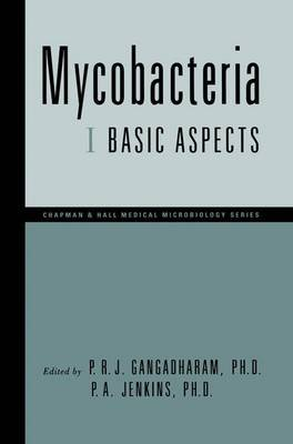 Mycobacteria - I Basic Aspects (Paperback, Softcover reprint of the original 1st ed. 1998): Pattisapu R. J. Gangadharam, P.A....