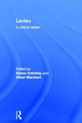 Laclau - A Critical Reader (Hardcover): Simon Critchley, Oliver Marchart