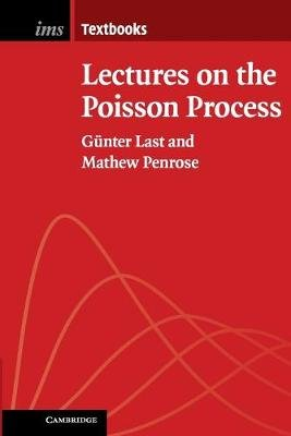 Lectures on the Poisson Process (Paperback): Gunter Last, Mathew Penrose