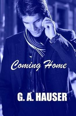 Coming Home - Book 16 of the Action! Series (Paperback): G.A. Hauser