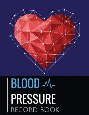 Blood Pressure Record Book - Blood Pressure Log Book with Blood Pressure Chart for Daily Personal Record and Your Health...