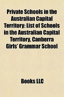 Private Schools in the Australian Capital Territory - List of Schools in the Australian Capital Territory, Canberra Girls'...