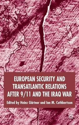 European Security and Transatlantic Relations After 9/11 and the Iraq War (Electronic book text): Heinz Gartner, Ian M....