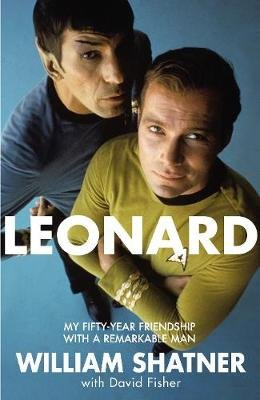 Leonard - My Fifty-Year Friendship With A Remarkable Man (Paperback, Air Iri): William Shatner