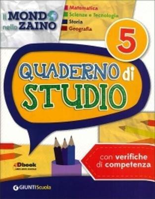 Il Mondo Nello Zaino - Quaderno Di Studio 5 - Matematica, Scienze, Storia e Geogr (Italian, Paperback):