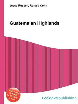 Guatemalan Highlands (Paperback): Jesse Russell, Ronald Cohn