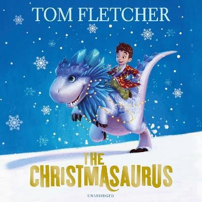 The Christmasaurus (Standard format, CD, Unabridged edition): Tom Fletcher