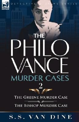 The Philo Vance Murder Cases - 2-The Greene Murder Case & the Bishop Murder Case (Hardcover): S. S Van Dine