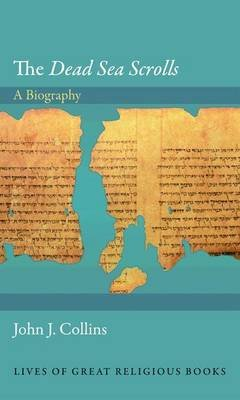 """Dead Sea Scrolls"": A Biography (Electronic book text): John J. Collins"