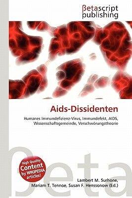 AIDS-Dissidenten (English, German, Paperback): Lambert M. Surhone, Miriam T. Timpledon, Susan F. Marseken
