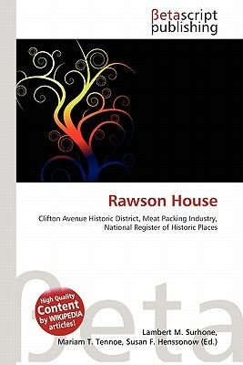 Rawson House (Paperback): Lambert M. Surhone, Mariam T. Tennoe, Susan F. Henssonow