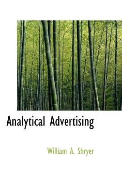 Analytical Advertising (Hardcover): William A. Shryer