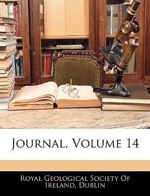 Journal, Volume 14 (Paperback): Dub Royal Geological Society of Ireland