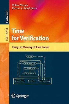 Time for Verification - Essays in Memory of Amir Pnueli (Paperback, 2010 ed.): Zohar Manna, Doron A. Peled