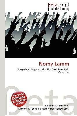 Nomy Lamm (Paperback): Lambert M. Surhone, Miriam T. Timpledon, Susan F. Marseken