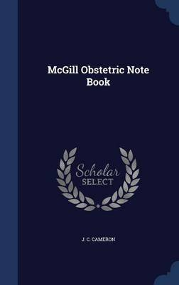 McGill Obstetric Note Book (Hardcover): J C Cameron
