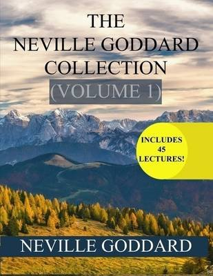 The Neville Goddard Collection Volume 1 (Electronic book text): Neville Goddard