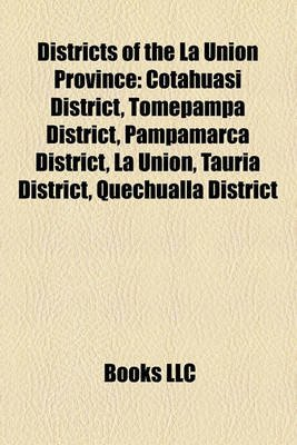 Districts of the La Union Province Districts of the La Union Province - Cotahuasi District, Tomepampa District, Pampamarca...