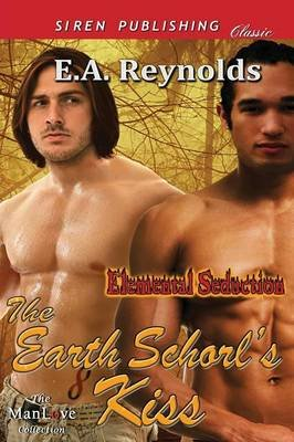 The Earth Schorl's Kiss [Elemental Seduction 2] (Siren Publishing Classic Manlove) (Paperback): E. a. Reynolds