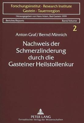 Nachweis Der Schmerzlinderung Durch Die Gasteiner Heilstollenkur - Ergebnisse Einer Psychologischen Und Neuroendokrinologischen...