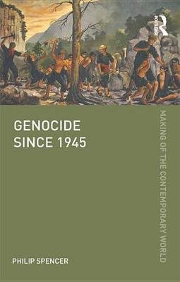 Genocide since 1945 (Electronic book text): Philip Spencer