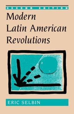 Modern Latin American Revolutions (Paperback, 2nd Revised edition): Eric Selbin