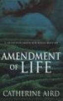 Amendment of Life (Hardcover): Catherine Aird