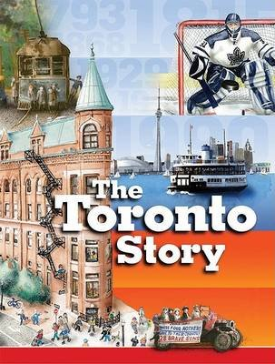 The Toronto Story (Hardcover, annotated edition): Claire Mackay
