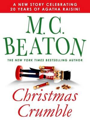 Christmas Crumble - An Agatha Raisin Short Story (Electronic book text): M.C. Beaton