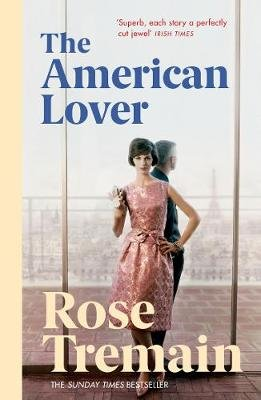 The American Lover (Electronic book text): Rose Tremain