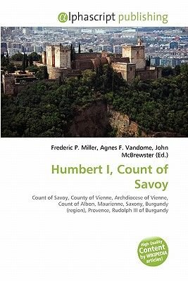 Humbert I, Count of Savoy (Paperback): Frederic P. Miller, Agnes F. Vandome, John McBrewster