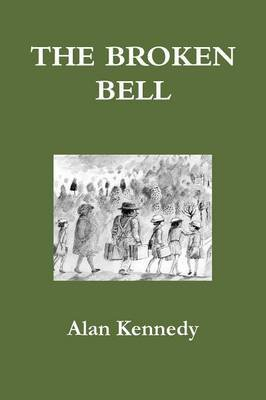 The Broken Bell (Paperback): Alan Kennedy