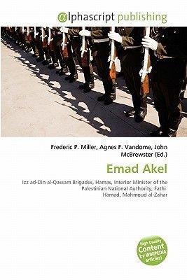 Emad Akel (Paperback): Frederic P. Miller, Agnes F. Vandome, John McBrewster