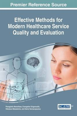 Effective Methods for Modern Healthcare Service Quality and Evaluation (Electronic book text): Panagiotis Manolitzas, Evangelos...