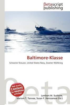 Baltimore-Klasse (German, Paperback): Lambert M. Surhone, Mariam T. Tennoe, Susan F. Henssonow