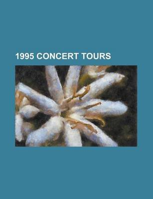 1995 Concert Tours - The Colour of My Love Tour, One Hot Minute Tour, Voodoo Lounge Tour, the X Factour, Vitalogy Tour, Amor...