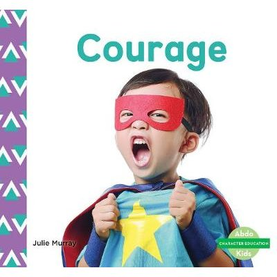 Character Education: Courage (Paperback): Julie Murray