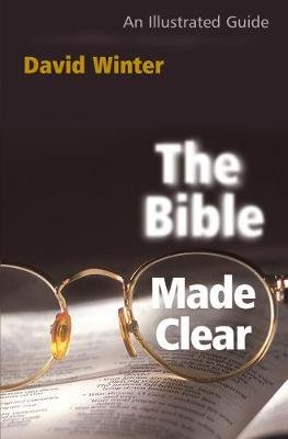 The Bible Made Clear - An Illustrated Guide (Paperback): David Winter