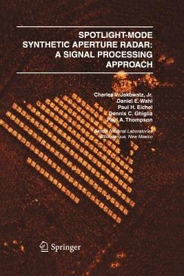 Spotlight-mode Synthetic Aperture Radar: A Signal Processing Approach (Paperback, Softcover reprint of the original 1st ed....