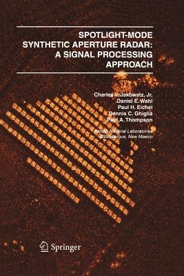 Spotlight-Mode Synthetic Aperture Radar: A Signal Processing Approach - A Signal Processing Approach (Paperback, Softcover...