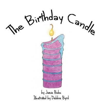 The Birthday Candle (Paperback): Jamie Bobo