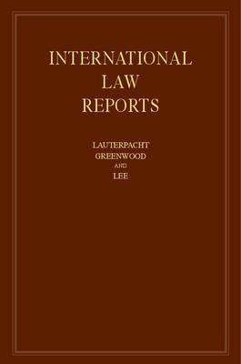 International Law Reports: Volume 155, Volume 155 (Hardcover, New): Elihu Lauterpacht, Christopher Greenwood, Karen Lee