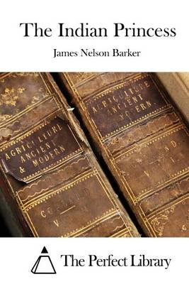 The Indian Princess (Paperback): James Nelson Barker