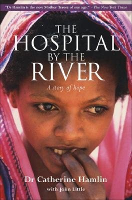 The Hospital by the River - A Story of Hope (Paperback): Catherine Hamlin