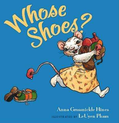 Whose Shoes? (Hardcover, Library binding): Anna Grossnickle Hines