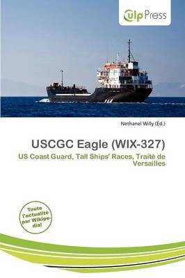 Uscgc Eagle (Wix-327) (French, Paperback): Nethanel Willy