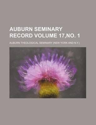 Auburn Seminary Record Volume 17, No. 1 (Paperback): Auburn Theological Seminary
