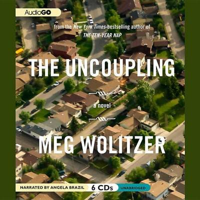 The Uncoupling (Standard format, CD): Meg Wolitzer